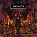 INCRAVE / Dead End