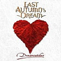 LAST AUTUMN'S DREAM / Dreamcatcher