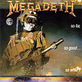 MEGADETH / So Far, So Good...So What!
