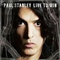 PAUL STANLEY / Live to Win