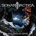 SONATA ARCTICA / The Days of Grays