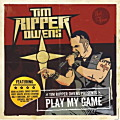 TIM 'RIPPER' OWENS / Play My Game