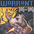 WARRANT / Dog Eat Dog